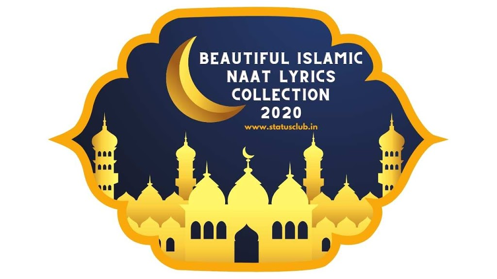 Top 100 Islamic Naats Lyrics - Naats Collection 2021