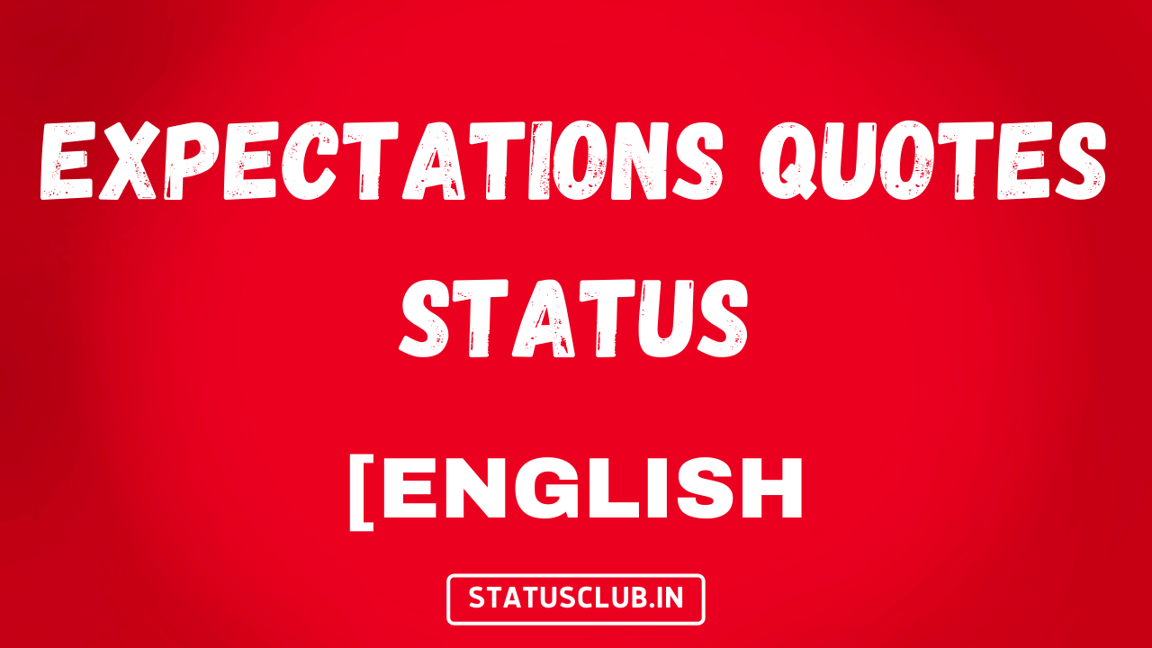 Expectations Quotes Status