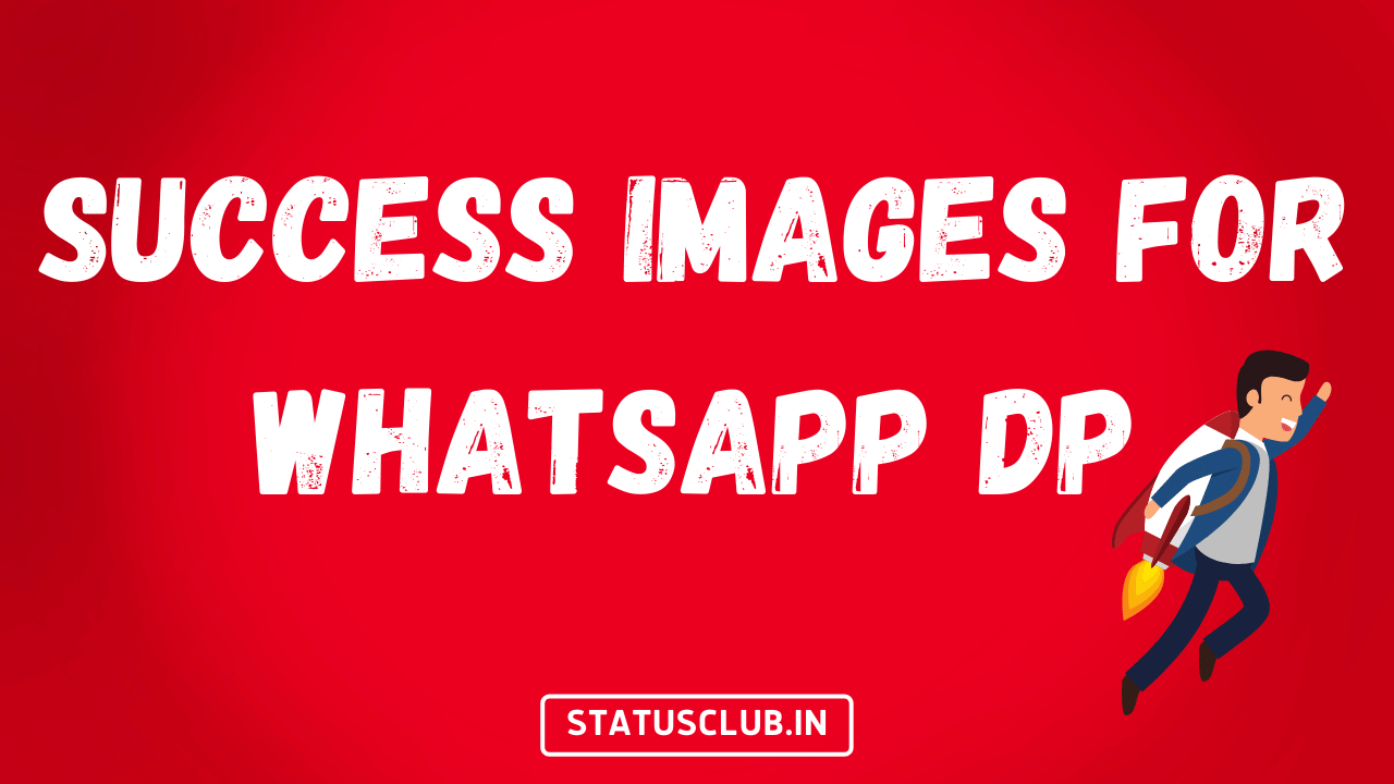 Success Images for Whatsapp DP