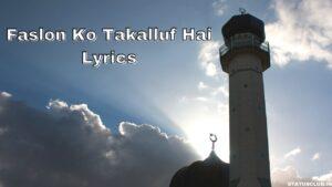 Faslon Ko Takalluf Hai Lyrics