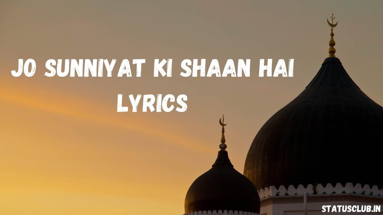 Jo Sunniyat Ki Shaan Hai Lyrics